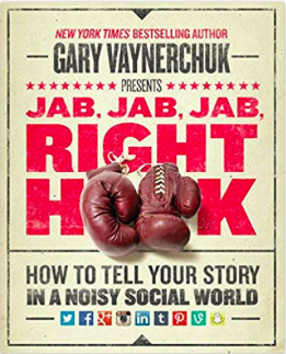 Jab, Jab, Jab, Right Hook: How to Tell Your Story in a Noisy Social World: Gary Vaynerchuk: 8601420814882: Amazon.com: Books 2019-03-25 18-04-58