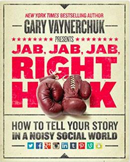 Jab, Jab, Jab, Right Hook: How to Tell Your Story in a Noisy Social World: Gary Vaynerchuk: 8601420814882: Amazon.com: Books 2019-03-25 18-04-58